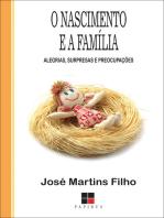O Nascimento e a família: Alegrias, surpresas e preocupações