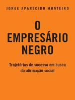 O Empresário Negro: Trajetórias de Sucesso em Busca da Afirmação Social