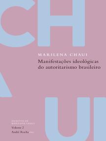Manifestações ideológicas do autoritarismo brasileiro: Escritos de Marilena Chaui, vol. 2