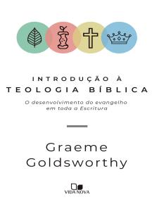 Introdução à teologia bíblica: O desenvolvimento do evangelho em toda a Escritura