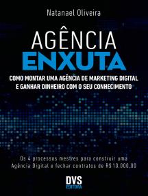 Agência Enxuta: Como montar uma agência de marketing digital e ganhar dinheiro com o seu conhecimento