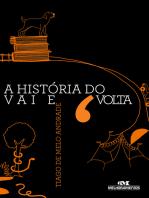 A História do Vai e Volta
