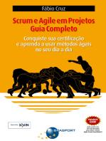 Scrum e Agile em Projetos - Guia Completo