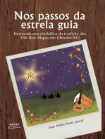 Nos passos da estrela guia: hermenêutica simbólica da tradição dos Três Reis Magos
