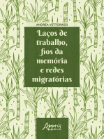 Laços de Trabalho, Fios da Memória e Redes Migratórias