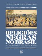 Religiões negras no Brasil: Da escravidão à pós-emancipação