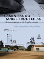 Caminhando sobre fronteiras: O papel da educação na vida de adultos migrantes