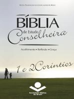 Bíblia de Estudo Conselheira – 1 e 2Coríntios: Acolhimento • Reflexão • Graça