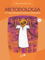 Metodologia: Fé e vida caminham juntas em comunidade