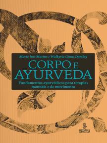 Corpo e ayurveda: Fundamentos ayurvédicos para terapias manuais e de movimento