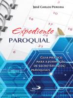 Expediente paroquial: Guia prático para a formação de secretárias(os) paroquiais