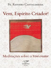 Vem, Espírito Criador!: Meditações sobre o Veni creator