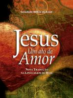 Jesus, um ato de amor (A Paixão de Cristo)