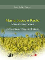 Maria, Jesus e Paulo com as mulheres