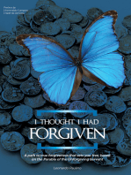 I thought I had forgiven: A path to true forgiveness that sets you free, based on the Parable of the Unforgiving Servant