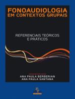 Fonoaudiologia em contextos grupais: Referenciais teóricos e práticos