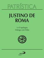 Patrística - Justino de Roma I e II Apologias | Diálogo com Trifão - Vol. 3