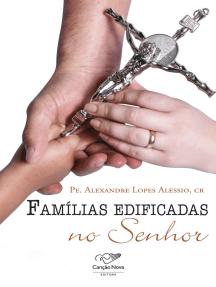 Famílias edificadas no Senhor