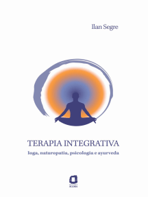 Terapia integrativa: Ioga, naturopatia, psicologia e ayurveda