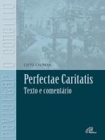 Perfectae Caritatis: Texto e comentário