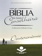 Bíblia de Estudo Conselheira - Deuteronômio: Acolhimento • Reflexão • Graça