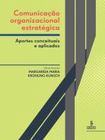 Comunicação organizacional estratégica: Aportes conceituais e aplicados
