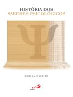 História dos saberes psicológicos