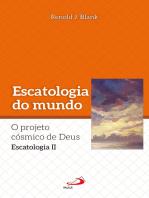 Escatologia do mundo: Projeto cósmico de Deus