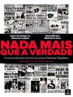 Nada mais que a verdade: A extraordinária história do jornal Notícias Populares