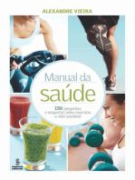Manual da saúde: 150 perguntas e respostas sobre exercício e vida saudável