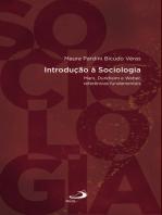 Introdução a Sociologia: Marx, Durkheim e Weber, referências fundamentais
