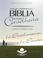 Bíblia de Estudo Conselheira – 1 e 2Tessalonicenses e 1 e 2Timóteo