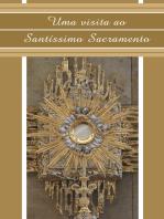Uma visita ao Santíssimo Sacramento