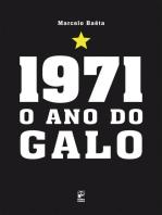 1971: O ano do galo