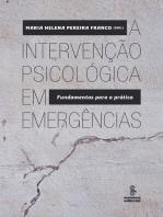 A intervenção psicológica em emergências: Fundamentos para a prática