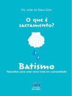 O que é sacramento? Batismo