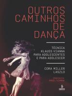 Outros caminhos de dança: Técnica Klauss Vianna para adolescentes e para adolescer