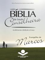 Bíblia de Estudo Conselheira - Evangelho de Marcos: Acolhimento • Reflexão • Graça