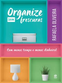 Organize sem frescuras