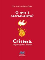 O que é sacramento? - Crisma