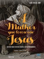 A mulher que tocou em Jesus