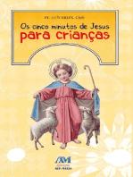 Os cinco minutos de Jesus para crianças