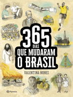 365 Dias Que Mudaram A História Do Brasil