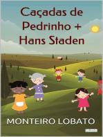 Caçadas de Pedrinho + Hans Staden