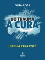 Do trauma à cura: Um guia para você