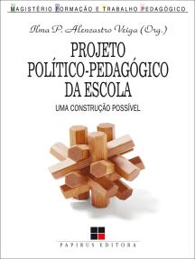 Projeto político-pedagógico da escola: Uma construção possível
