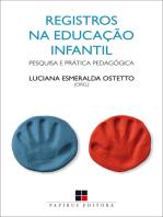 Registros na educação infantil: Pesquisa e prática pedagógica