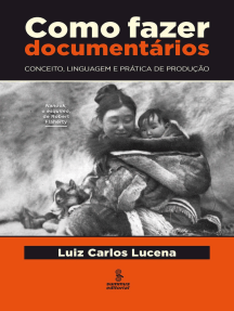 Como fazer documentários: Conceito, linguagem e prática de produção