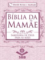Bíblia da Mamãe - Almeida Revista e Atualizada