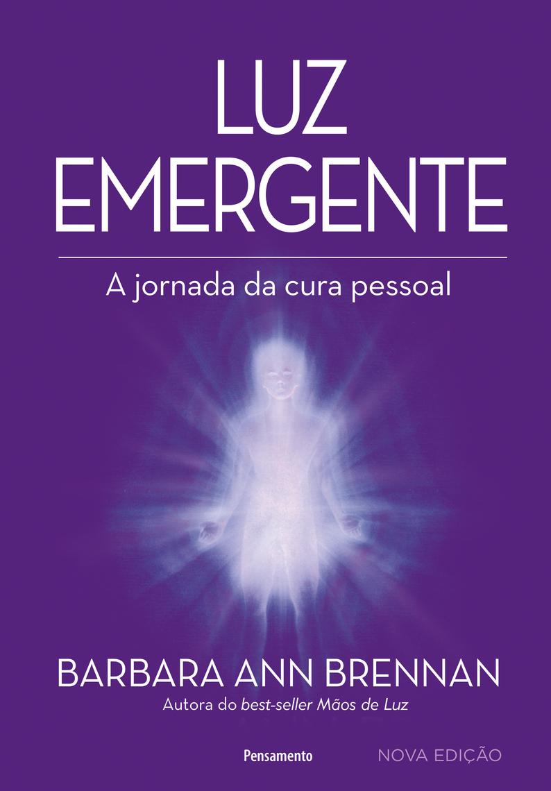 Luz Emergente by Barbara Ann Brennan - Book - Read Online